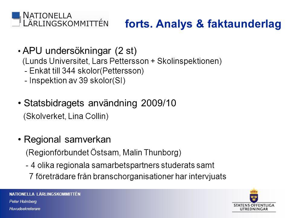 NATIONELLA LÄRLINGSKOMMITTÉN Peter Holmberg Huvudsekreterare APU undersökningar (2 st) (Lunds Universitet, Lars Pettersson + Skolinspektionen) - Enkät