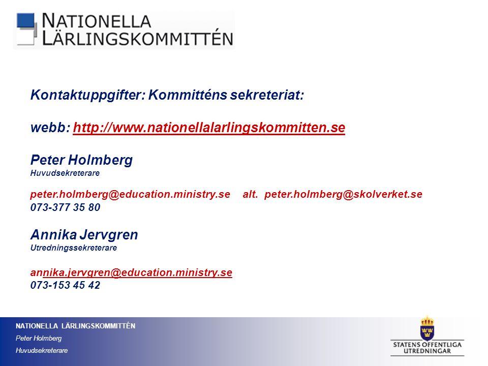 NATIONELLA LÄRLINGSKOMMITTÉN Peter Holmberg Huvudsekreterare Kontaktuppgifter: Kommitténs sekreteriat: webb: http://www.nationellalarlingskommitten.se