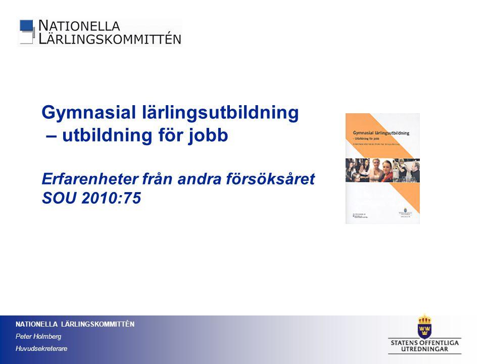 NATIONELLA LÄRLINGSKOMMITTÉN Peter Holmberg Huvudsekreterare 1.