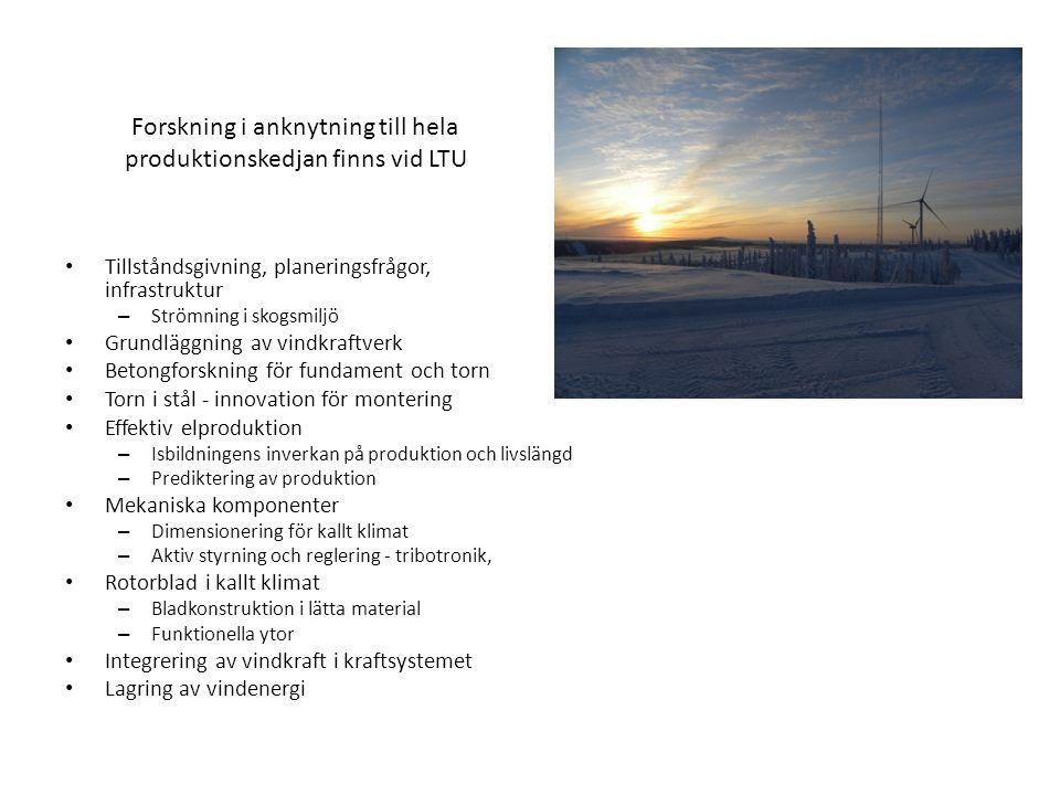 13 Forskning i anknytning till hela produktionskedjan finns vid LTU Tillståndsgivning, planeringsfrågor, infrastruktur – Strömning i skogsmiljö Grundl