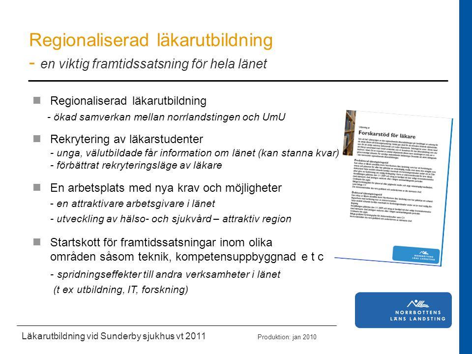 Regionaliserad läkarutbildning - en viktig framtidssatsning för hela länet Regionaliserad läkarutbildning - ökad samverkan mellan norrlandstingen och