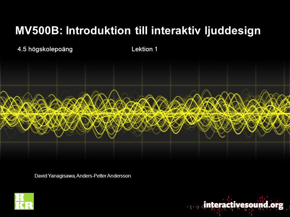 Hur vi gör kursen Lab 1 Bygg din egen ljudfilsspelare och manipulator Använd den för att skapa sex ljudfiler som uttrycker din identitet GUI-click eller Mouseover effect Radio jingle Mobile ringtone Burst of noise Rhythmical loop eller Beat Ambient sound (dvs.