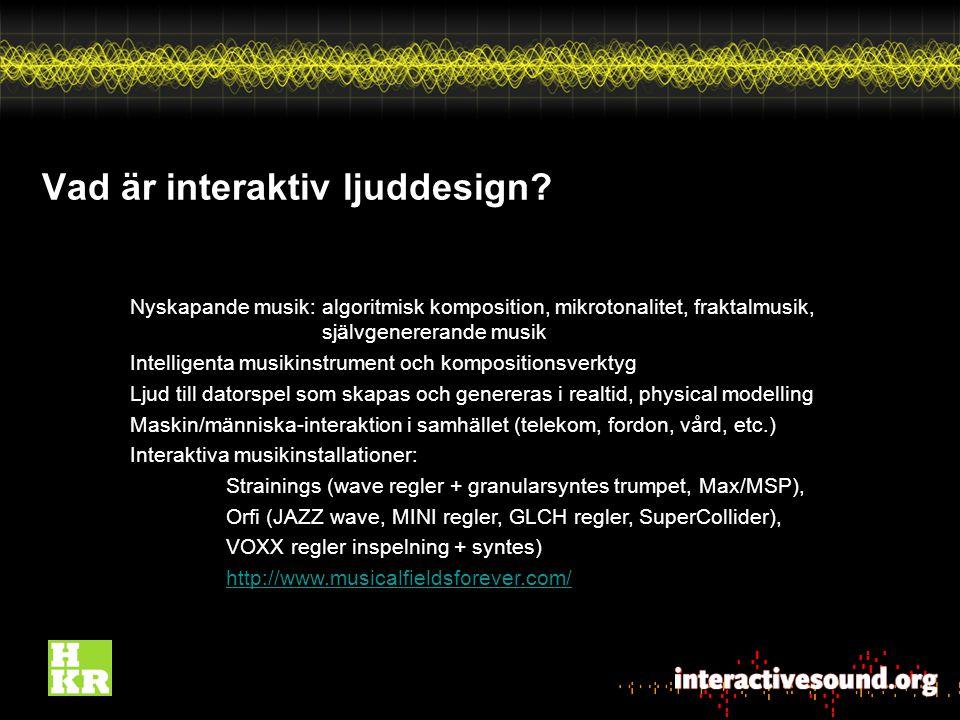 Utrustning och verktyg Kurssida på Moodle med Forum (all kommunikation) Laptops Pure Data Audacity Ljudkort Mikrofoner MIDI-kontroller TouchOSC (iPhone/android) reacTIVision Gamepads