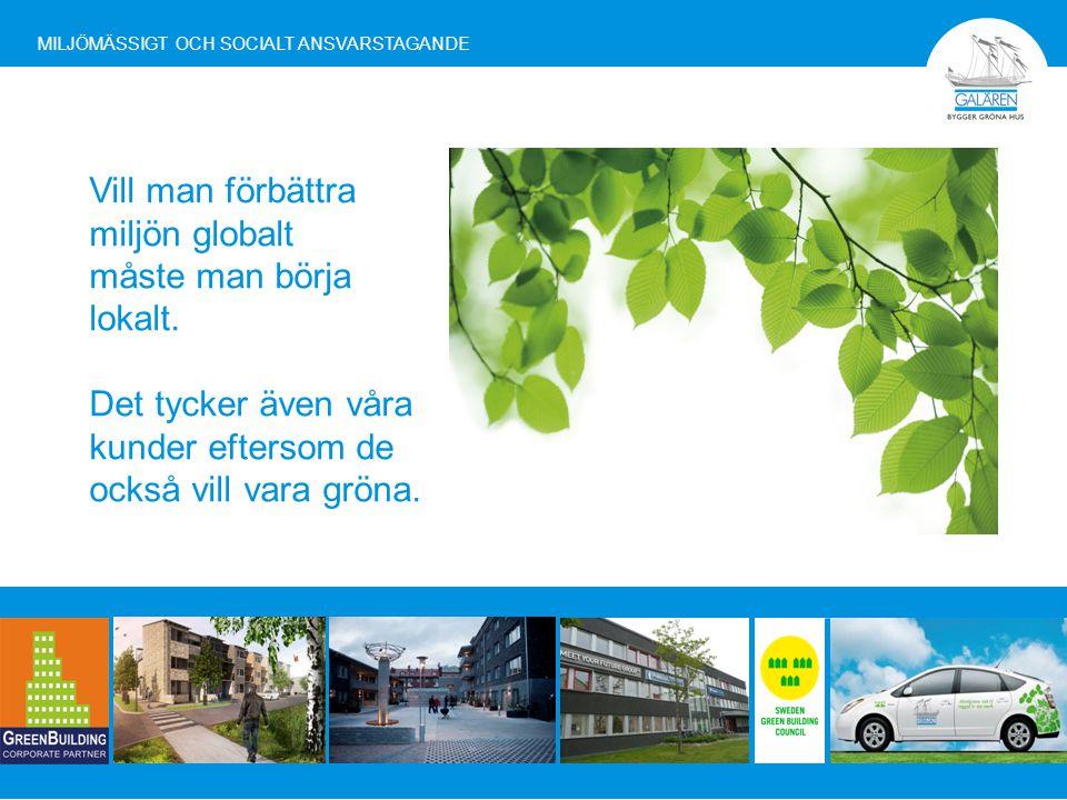 Vill man förbättra miljön globalt måste man börja lokalt.