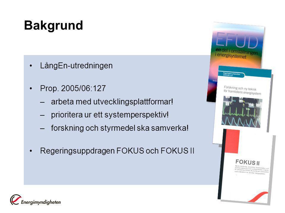 LångEn-utredningen Prop. 2005/06:127 –arbeta med utvecklingsplattformar.