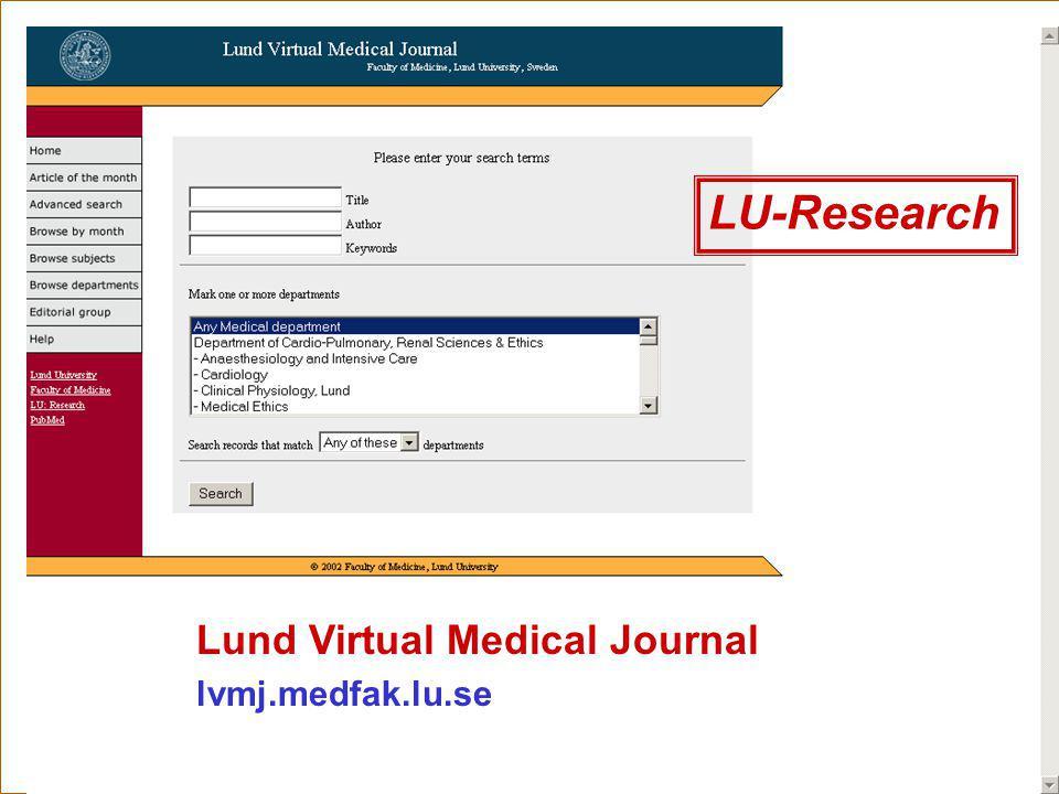 Ingegerd Rabow, Lunds Universitet, Biblioteksdirektionen Lund Virtual Medical Journal lvmj.medfak.lu.se LU-Research LVMJ
