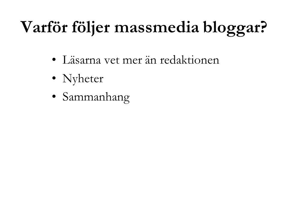 Varför följer massmedia bloggar? Läsarna vet mer än redaktionen Nyheter Sammanhang