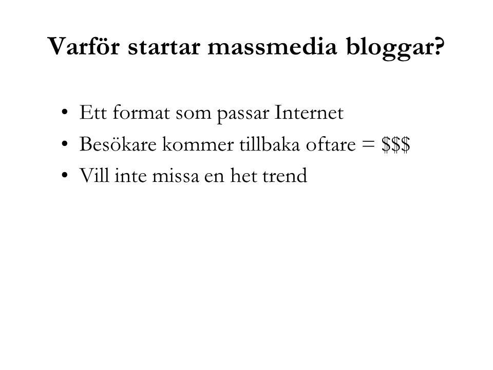 Varför startar massmedia bloggar.