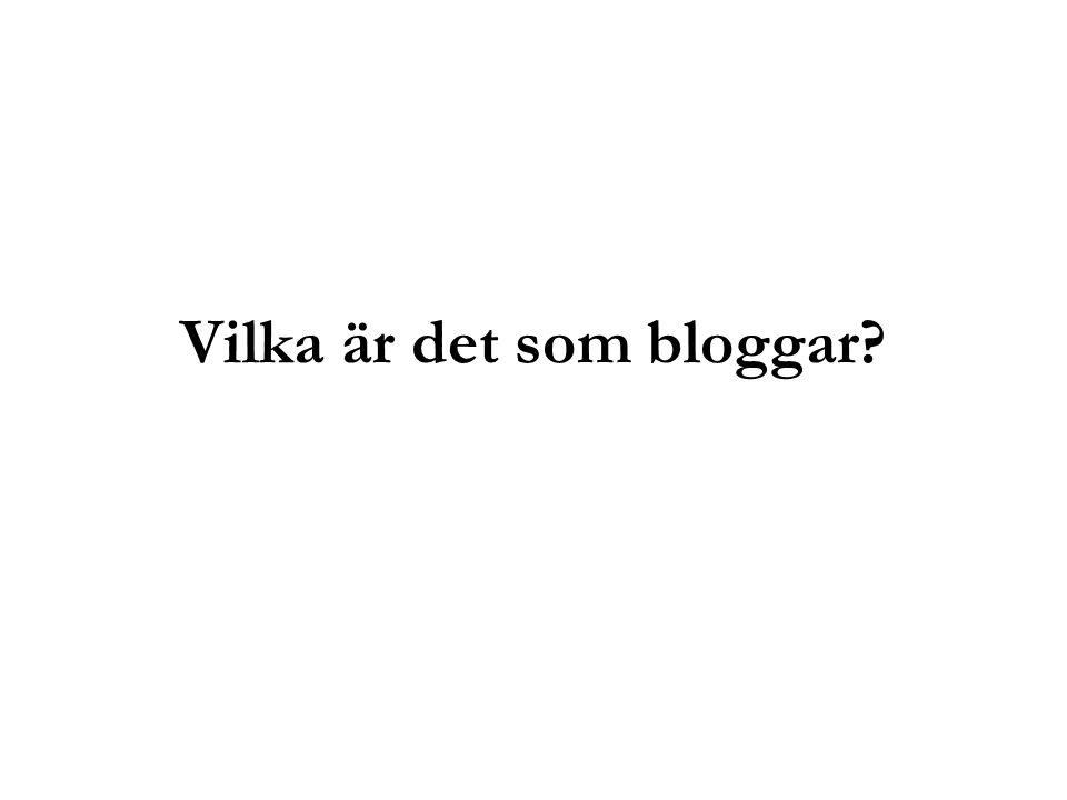 Vilka är det som bloggar?