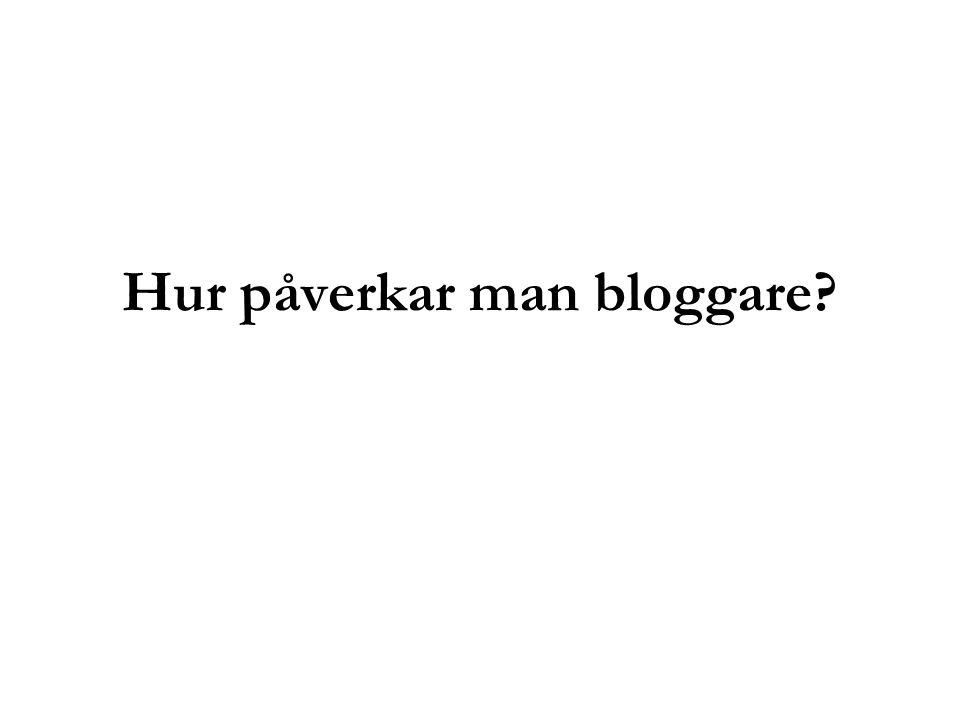 Hur påverkar man bloggare?
