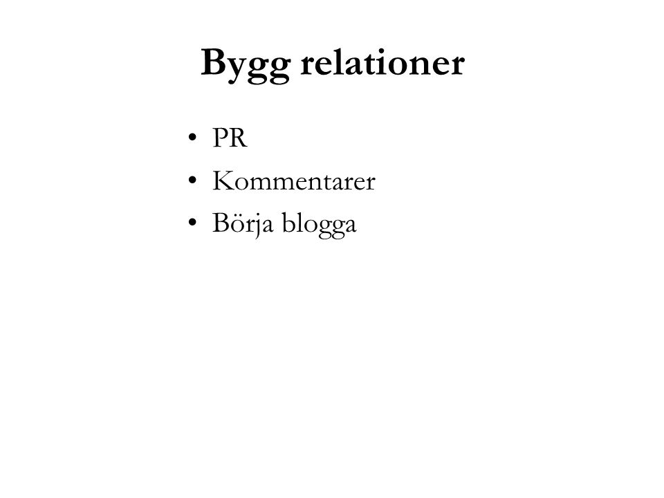 Bygg relationer PR Kommentarer Börja blogga