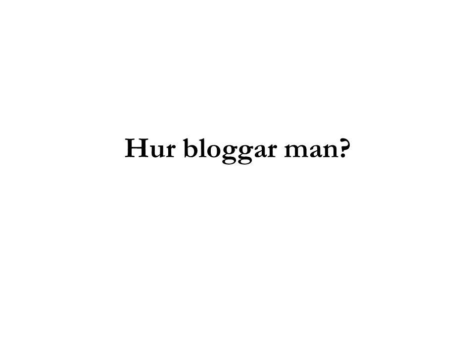 Hur bloggar man?
