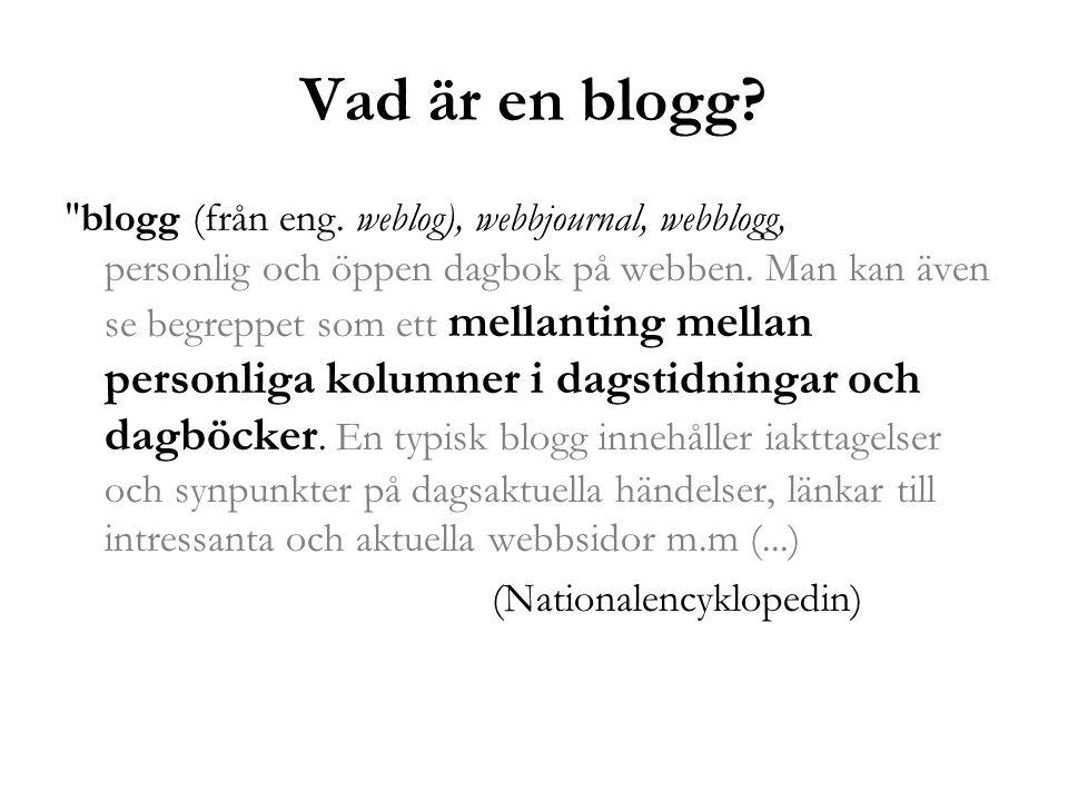Vad är en blogg. blogg (från eng.