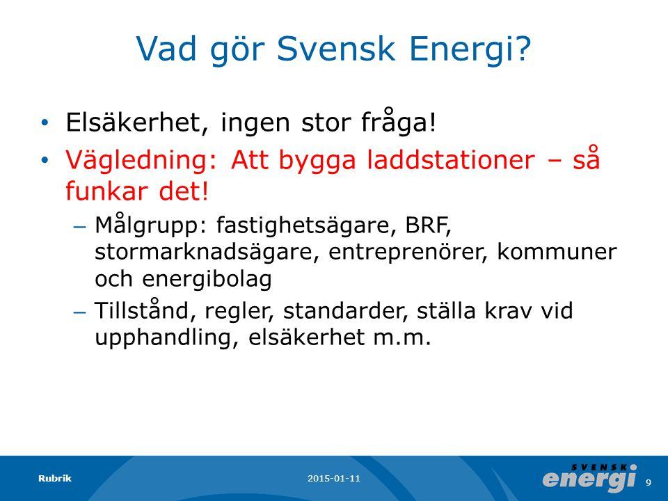 Vad gör Svensk Energi. Elsäkerhet, ingen stor fråga.
