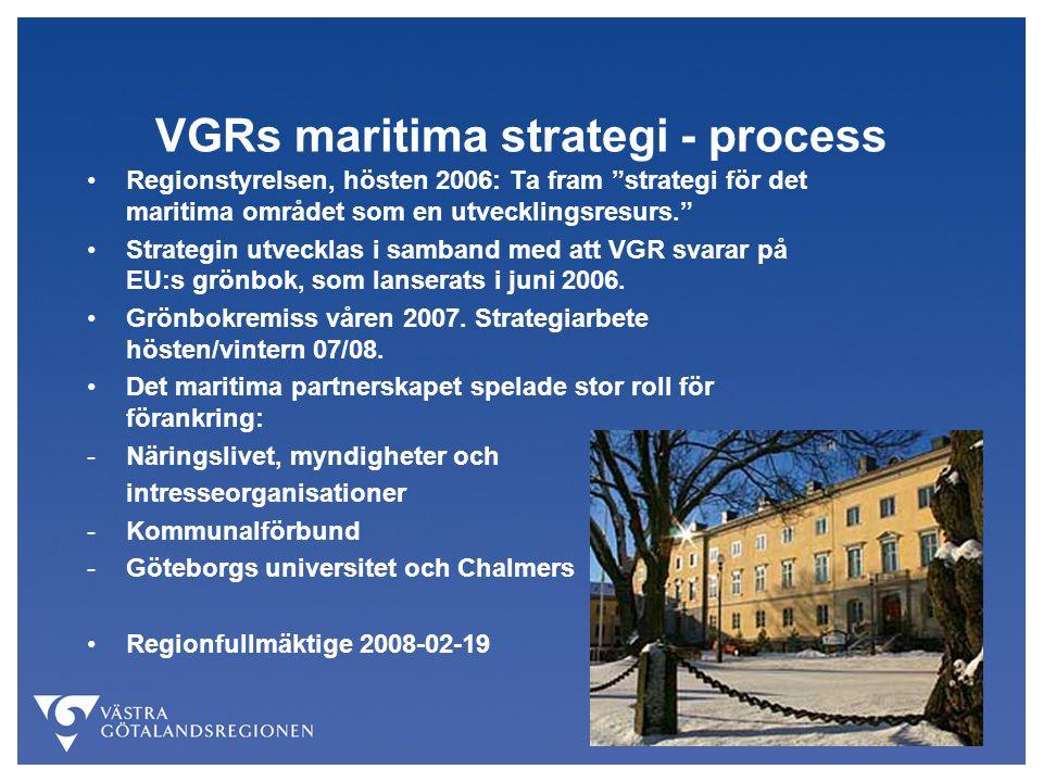 """VGRs maritima strategi - process Regionstyrelsen, hösten 2006: Ta fram """"strategi för det maritima området som en utvecklingsresurs."""" Strategin utveckl"""