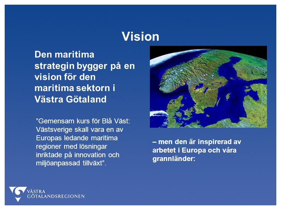 Visionen inspirerad av Europa: Mål för EUs integrerade maritima politik 2007 Maximera den uthålliga användningen av oceanerna och haven Bygg en kunskaps- och innovationsbas för den maritima politiken Leverera högsta livskvalitet till kustregionerna Verka för Europas ledarskap i internationella maritima frågor Förbättra synligheten för det maritima Europa