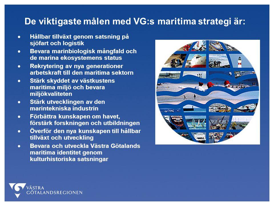 De viktigaste målen med VG:s maritima strategi är:  Hållbar tillväxt genom satsning på sjöfart och logistik  Bevara marinbiologisk mångfald och de m