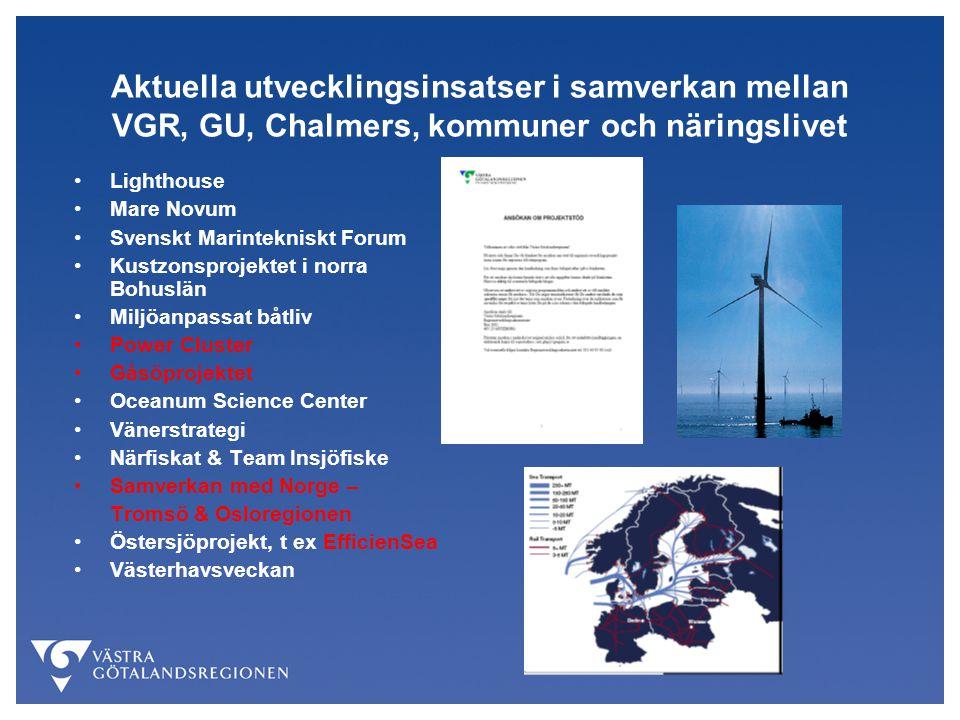 Aktuella utvecklingsinsatser i samverkan mellan VGR, GU, Chalmers, kommuner och näringslivet Lighthouse Mare Novum Svenskt Marintekniskt Forum Kustzon