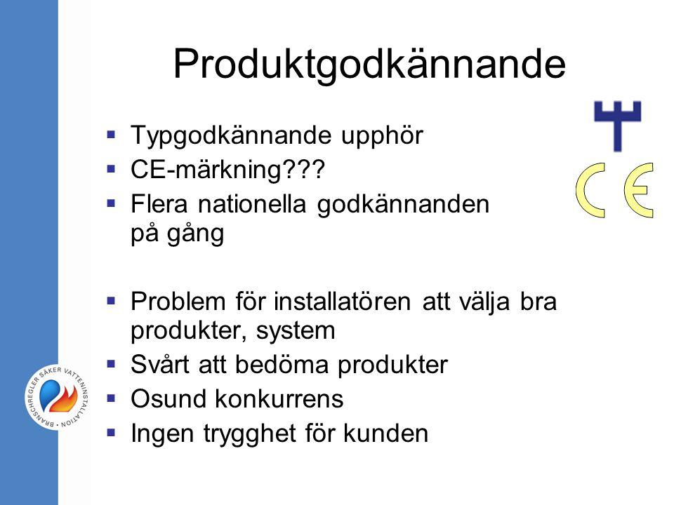 Produktgodkännande  Typgodkännande upphör  CE-märkning??.