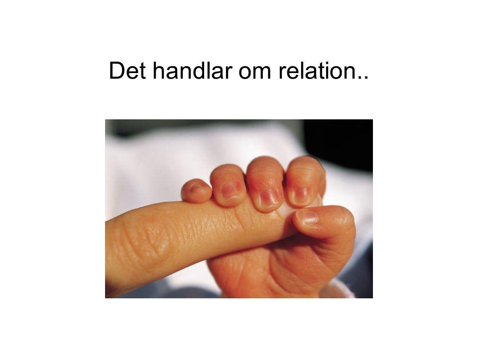 Det handlar om relation..