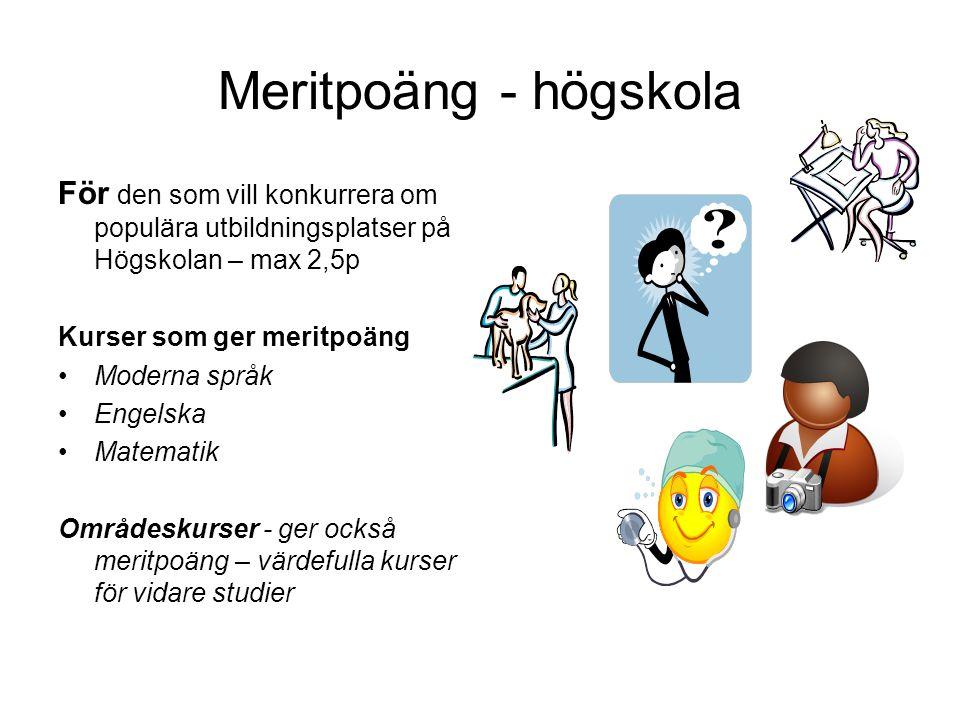 Meritpoäng - högskola För den som vill konkurrera om populära utbildningsplatser på Högskolan – max 2,5p Kurser som ger meritpoäng Moderna språk Engel