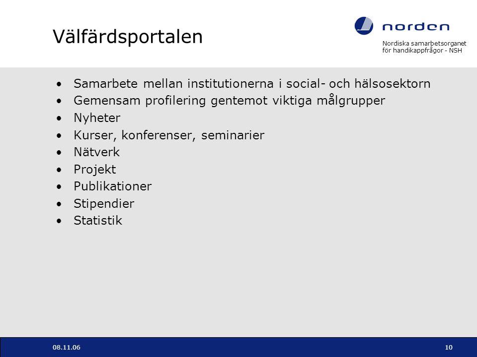 Nordiska samarbetsorganet för handikappfrågor - NSH 08.11.0610 Välfärdsportalen Samarbete mellan institutionerna i social- och hälsosektorn Gemensam p