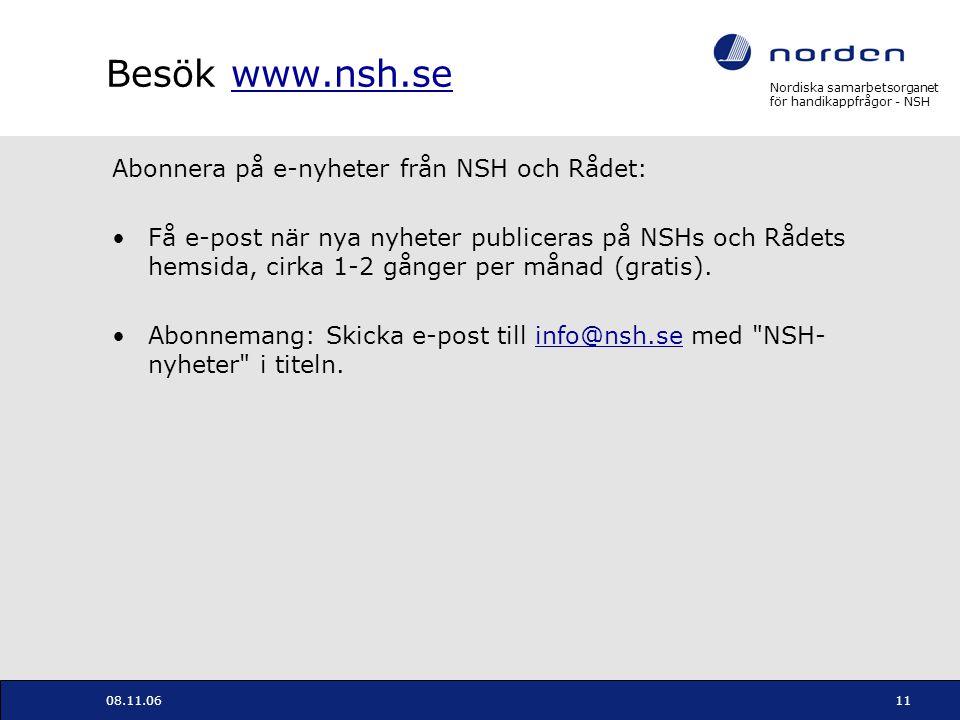 Nordiska samarbetsorganet för handikappfrågor - NSH 08.11.0611 Besök www.nsh.sewww.nsh.se Abonnera på e-nyheter från NSH och Rådet: Få e-post när nya