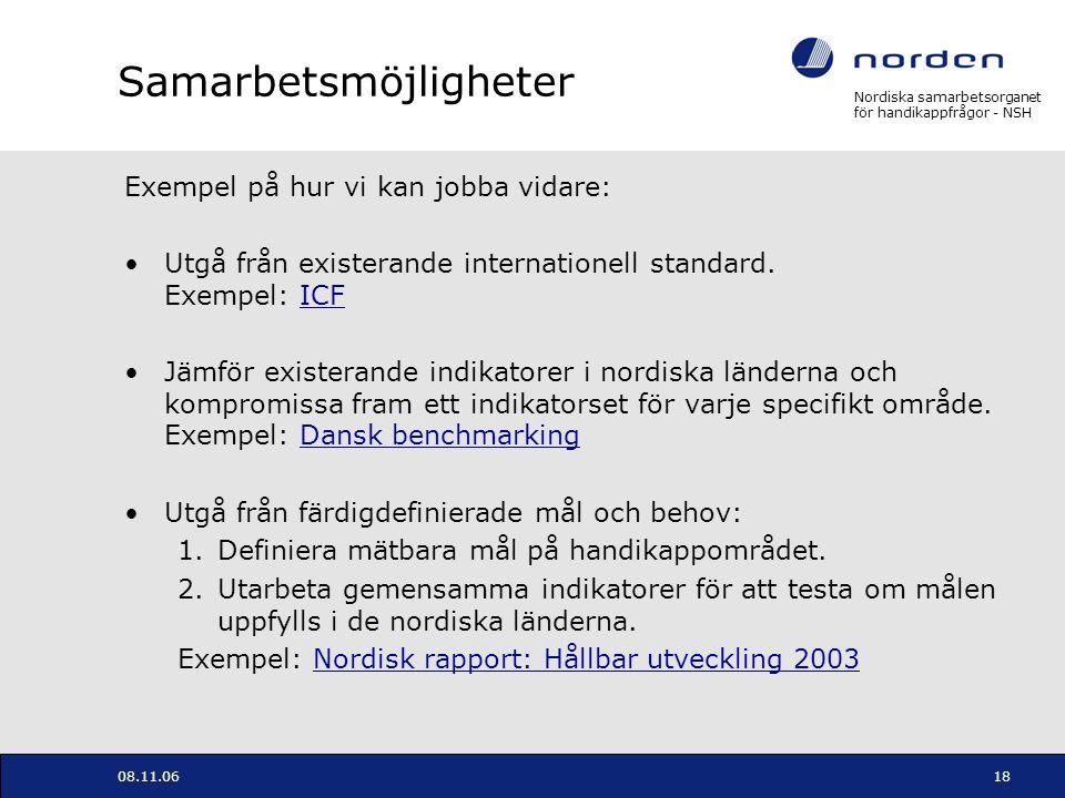 Nordiska samarbetsorganet för handikappfrågor - NSH 08.11.0618 Samarbetsmöjligheter Exempel på hur vi kan jobba vidare: Utgå från existerande internat