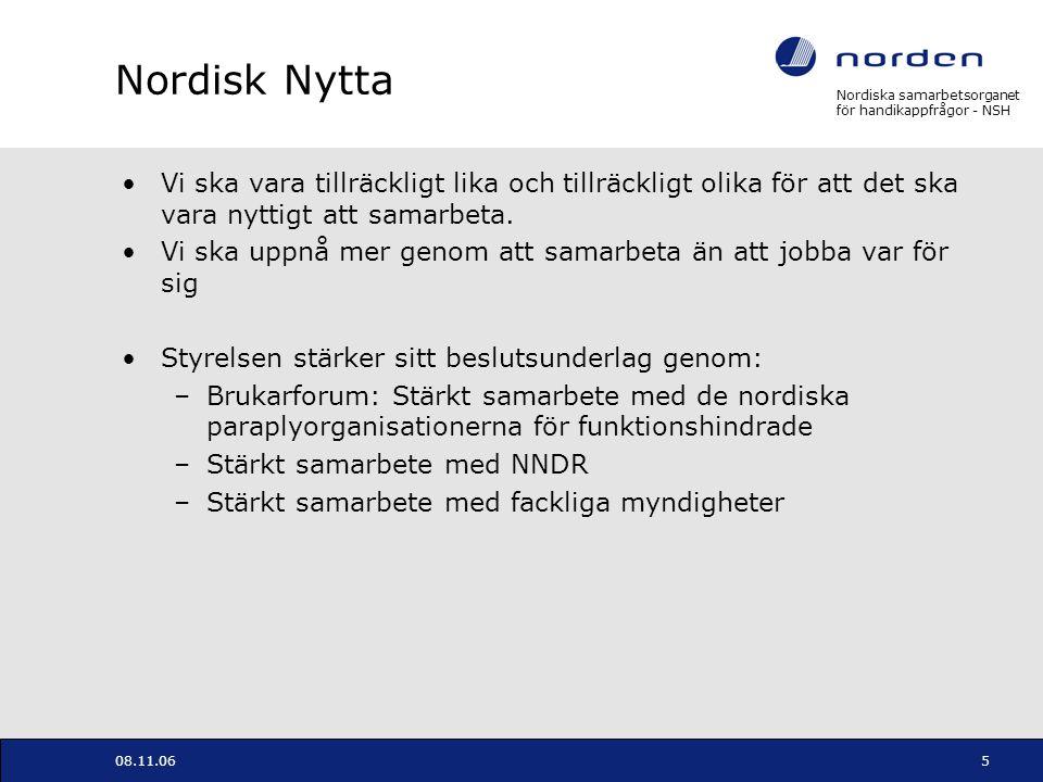 Nordiska samarbetsorganet för handikappfrågor - NSH 08.11.065 Nordisk Nytta Vi ska vara tillräckligt lika och tillräckligt olika för att det ska vara