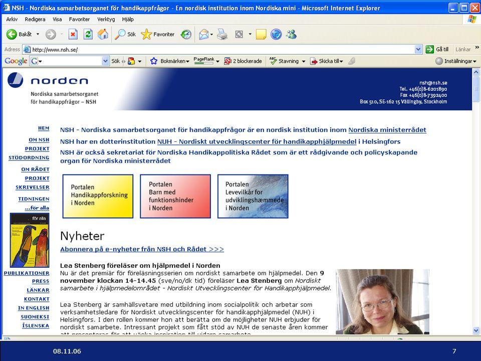 Nordiska samarbetsorganet för handikappfrågor - NSH 08.11.0618 Samarbetsmöjligheter Exempel på hur vi kan jobba vidare: Utgå från existerande internationell standard.