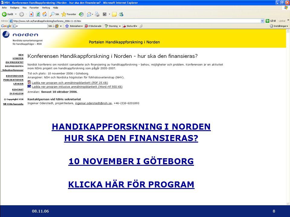 Nordiska samarbetsorganet för handikappfrågor - NSH 08.11.068 HANDIKAPPFORSKNING I NORDEN HUR SKA DEN FINANSIERAS? 10 NOVEMBER I GÖTEBORG KLICKA HÄR F