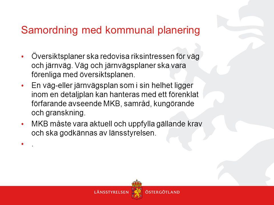 Samordning med kommunal planering Översiktsplaner ska redovisa riksintressen för väg och järnväg. Väg och järnvägsplaner ska vara förenliga med översi