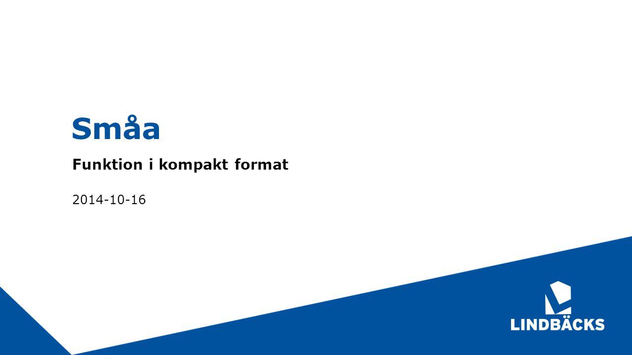 Småa Funktion i kompakt format 2014-10-16
