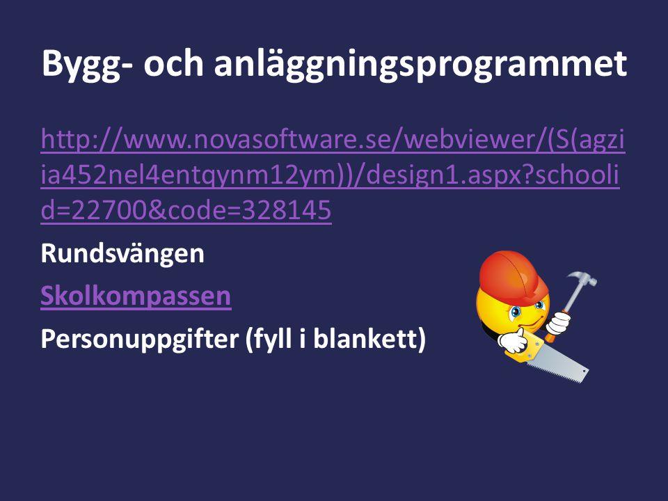 Bygg- och anläggningsprogrammet http://www.novasoftware.se/webviewer/(S(agzi ia452nel4entqynm12ym))/design1.aspx?schooli d=22700&code=328145 Rundsväng