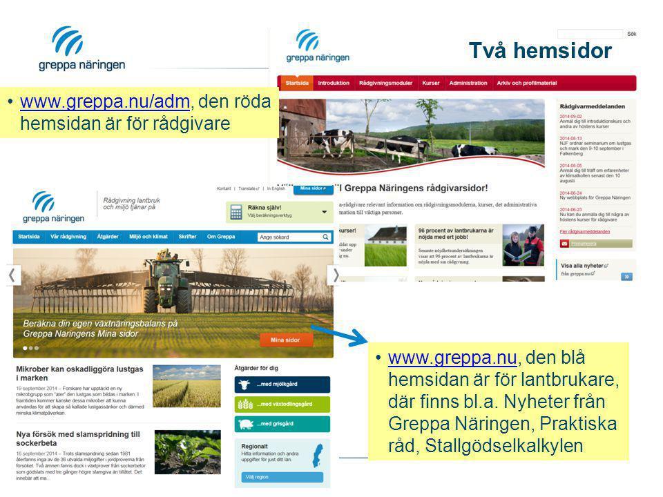 Två hemsidor www.greppa.nu/adm, den röda hemsidan är för rådgivarewww.greppa.nu/adm www.greppa.nu, den blå hemsidan är för lantbrukare, där finns bl.a