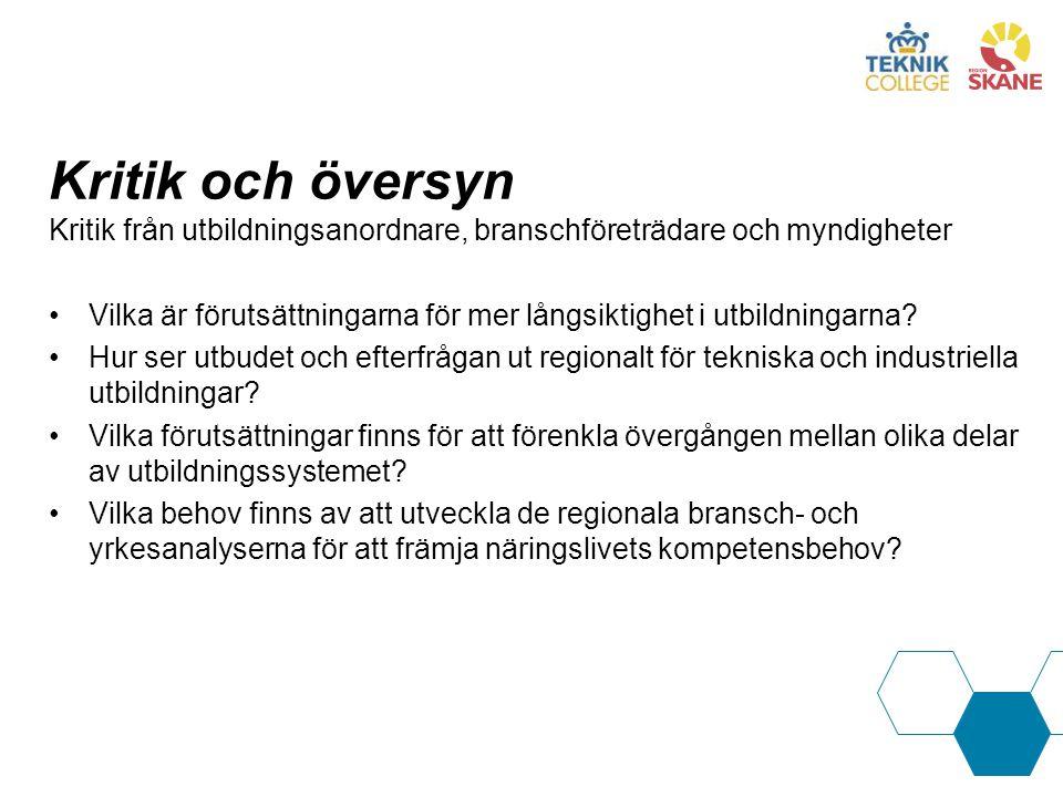 Kritik och översyn Kritik från utbildningsanordnare, branschföreträdare och myndigheter Vilka är förutsättningarna för mer långsiktighet i utbildningarna.
