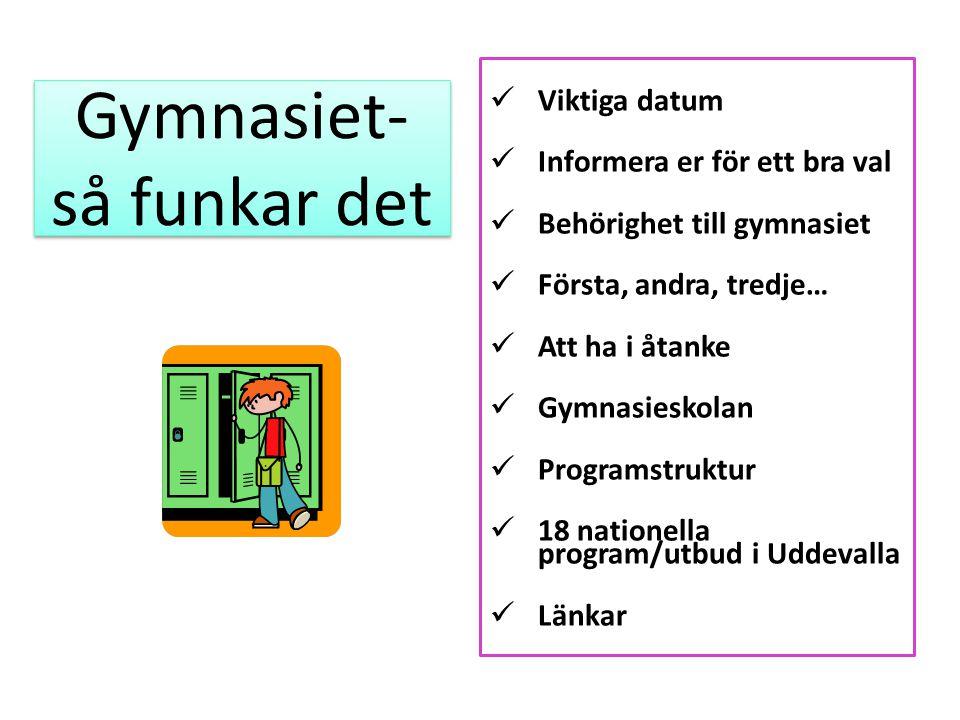 Viktiga datum Ansök via: www.soktillgymnasiet.sewww.soktillgymnasiet.se Inloggningsuppgifter skickas hem i början av januari.