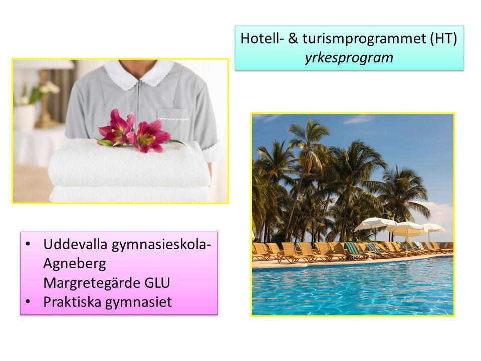 Hotell- & turismprogrammet (HT) yrkesprogram Hotell- & turismprogrammet (HT) yrkesprogram Uddevalla gymnasieskola- Agneberg Margretegärde GLU Praktisk