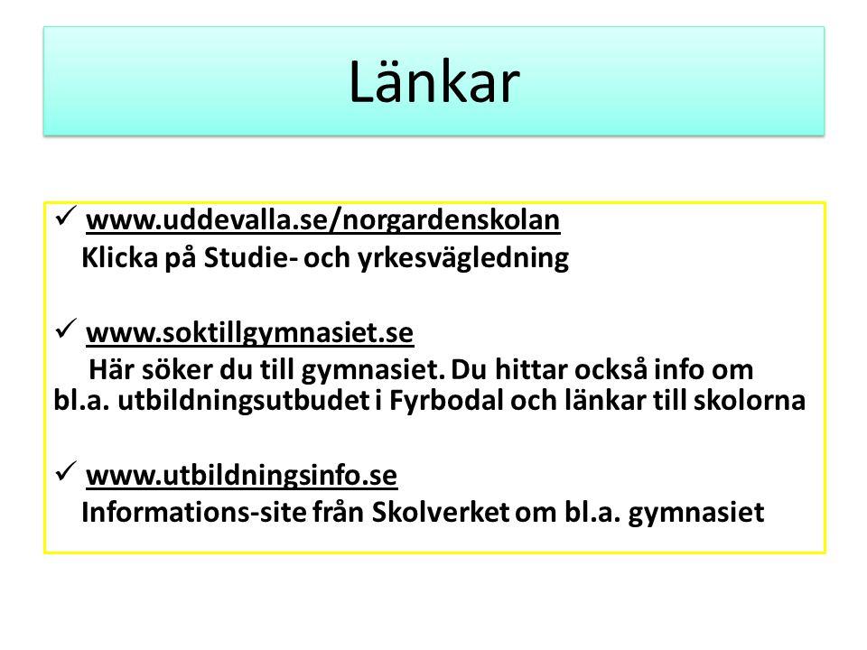 Länkar www.uddevalla.se/norgardenskolan Klicka på Studie- och yrkesvägledning www.soktillgymnasiet.se Här söker du till gymnasiet. Du hittar också inf