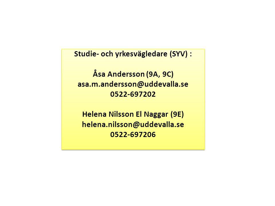 Studie- och yrkesvägledare (SYV) : Åsa Andersson (9A, 9C) asa.m.andersson@uddevalla.se 0522-697202 Helena Nilsson El Naggar (9E) helena.nilsson@uddeva