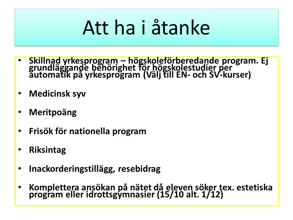 Gymnasieskolan Kommunala skolor och friskolor Nationella program, särskilda varianter, spetsutbildningar, IB, introduktionsprogram program (IM) Idrottsgymnasier (NIU, UEIG, RIG) Lärlingsutbildning