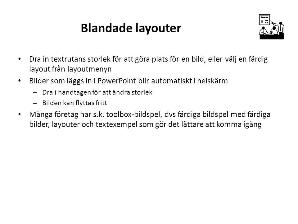 Blandade layouter Dra in textrutans storlek för att göra plats för en bild, eller välj en färdig layout från layoutmenyn Bilder som läggs in i PowerPo