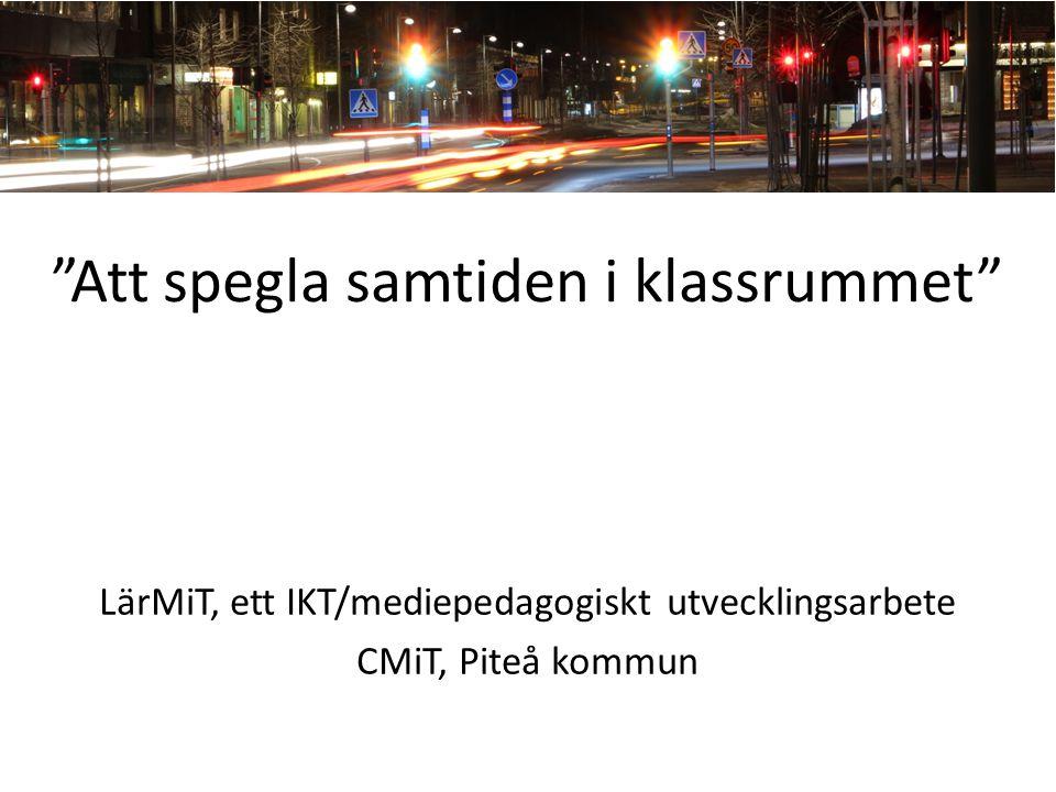 IT/mediepedagogiskt resurscentrum i Piteå Kommun Start 1999 3 tjänster IT/mediepedagoger Sambor med ämnesutvecklare, Skoldatateket m.m.