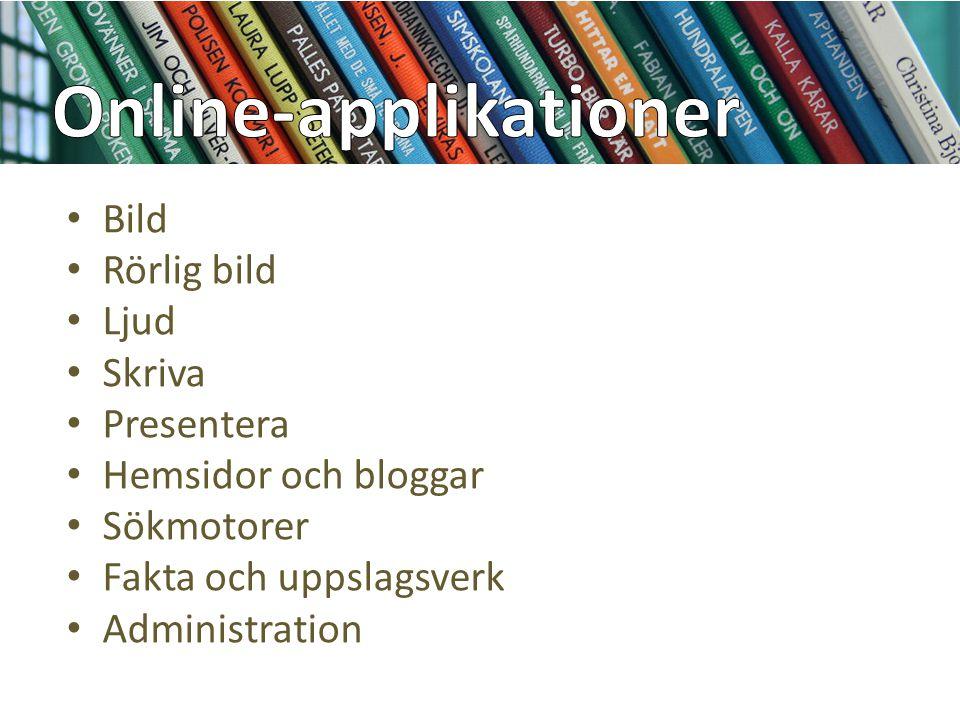 Bild Rörlig bild Ljud Skriva Presentera Hemsidor och bloggar Sökmotorer Fakta och uppslagsverk Administration