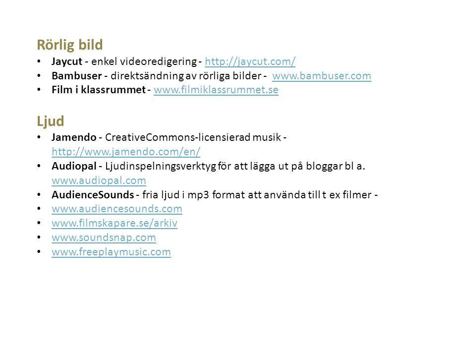 Rörlig bild Jaycut - enkel videoredigering - http://jaycut.com/http://jaycut.com/ Bambuser - direktsändning av rörliga bilder - www.bambuser.comwww.ba