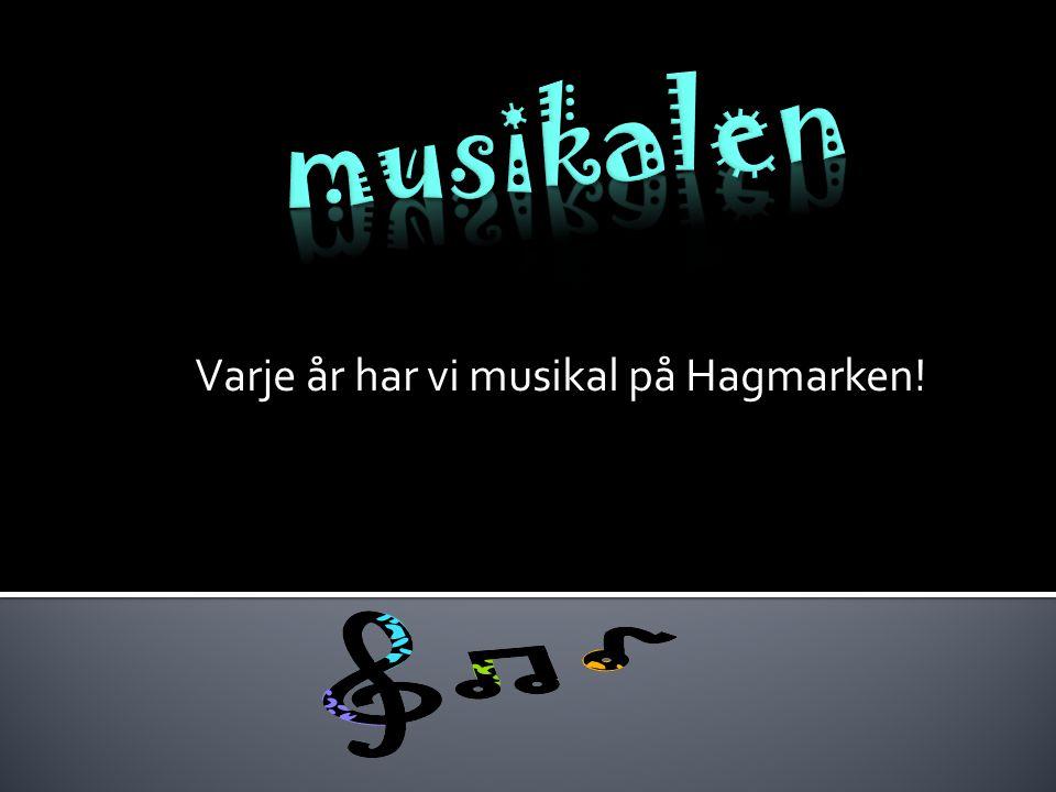 Varje år har vi musikal på Hagmarken!