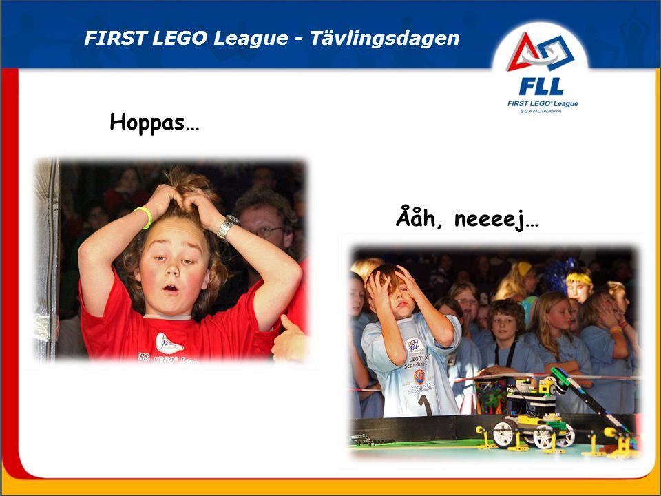 Hoppas… Ååh, neeeej… FIRST LEGO League - Tävlingsdagen