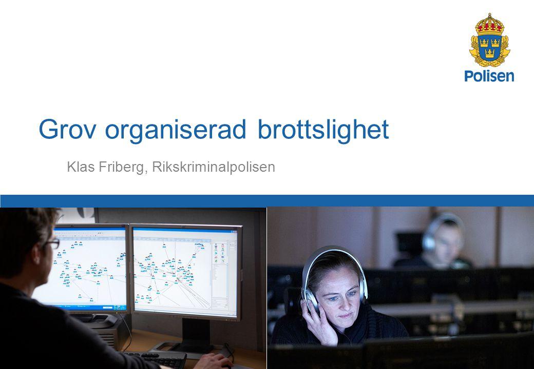 1 Klas Friberg, Rikskriminalpolisen Grov organiserad brottslighet