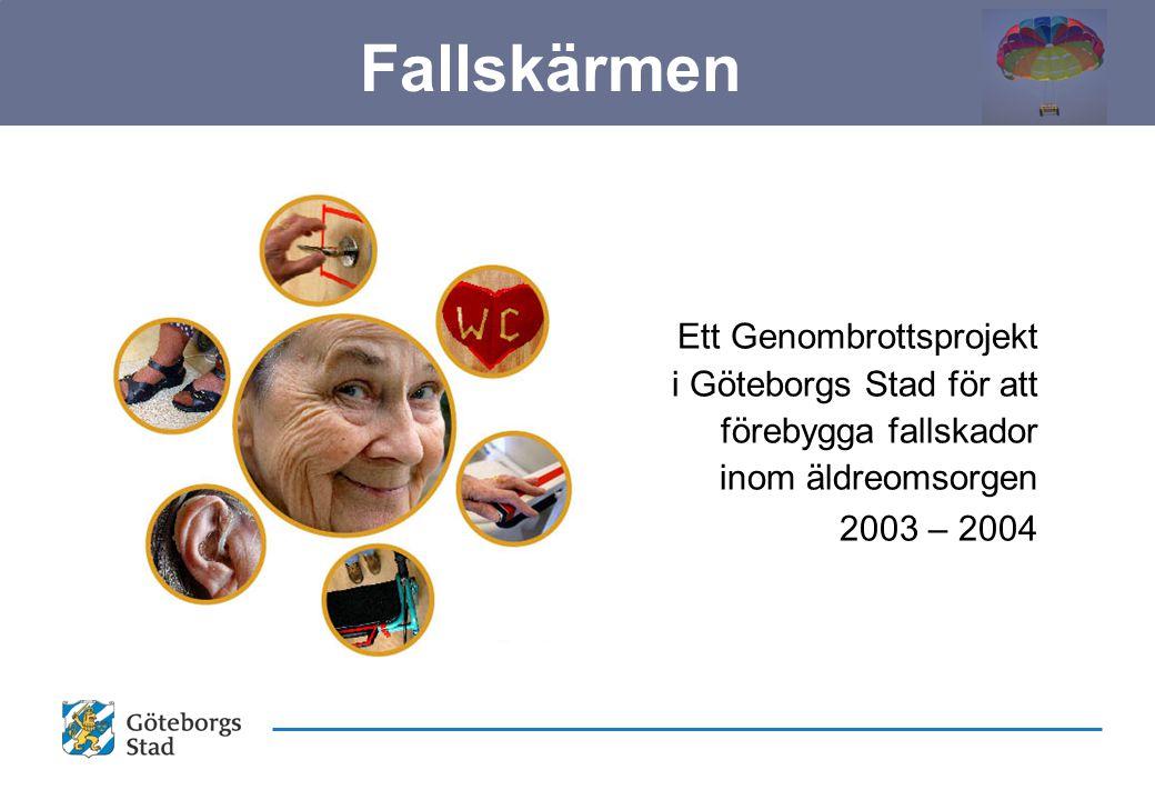 Ett Genombrottsprojekt i Göteborgs Stad för att förebygga fallskador inom äldreomsorgen 2003 – 2004 Fallskärmen