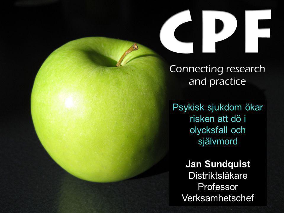 Ett primärvårdscentrum i tiden för patientnära forskning Psykisk sjukdom ökar risken att dö i olycksfall och självmord Jan Sundquist Distriktsläkare P